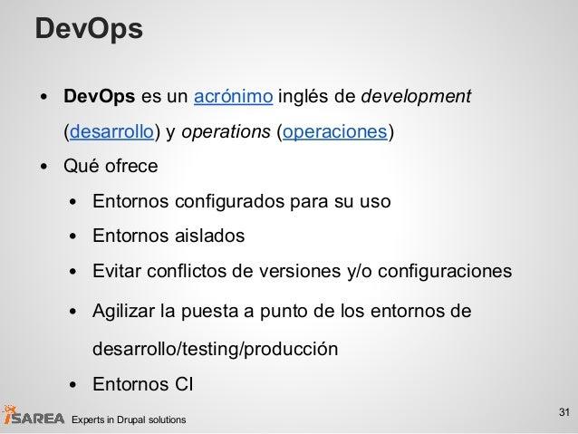 DevOps • DevOps es un acrónimo inglés de development (desarrollo) y operations (operaciones) • Qué ofrece • Entornos confi...