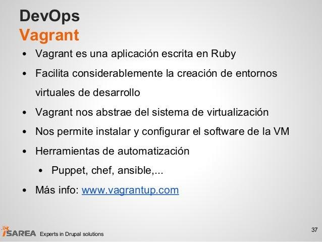 DevOps Vagrant • Vagrant es una aplicación escrita en Ruby • Facilita considerablemente la creación de entornos virtuales ...