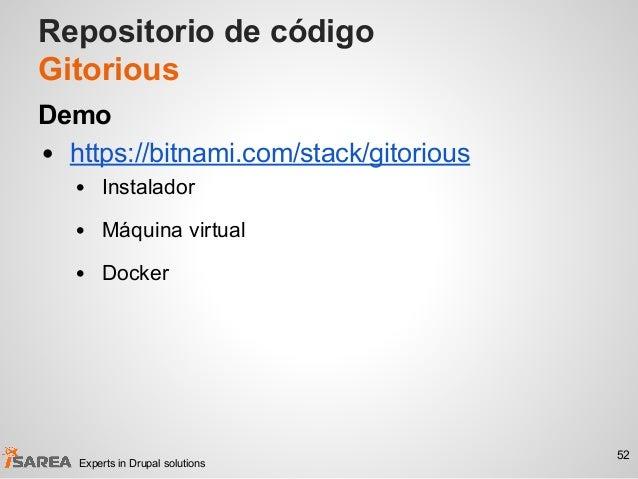 Repositorio de código Gitorious Demo • https://bitnami.com/stack/gitorious • Instalador • Máquina virtual • Docker 52 Expe...
