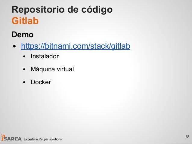 Repositorio de código Gitlab Demo • https://bitnami.com/stack/gitlab • Instalador • Máquina virtual • Docker 53 Experts in...