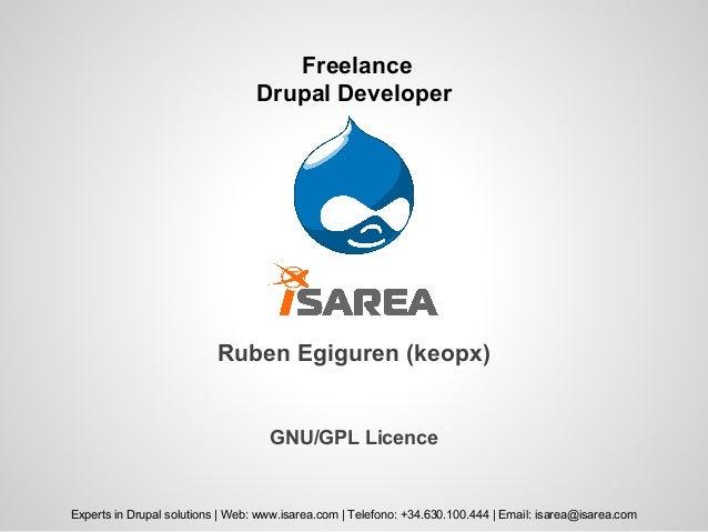 GNU/GPL Licence Experts in Drupal solutions   Web: www.isarea.com   Telefono: +34.630.100.444   Email: isarea@isarea.com F...
