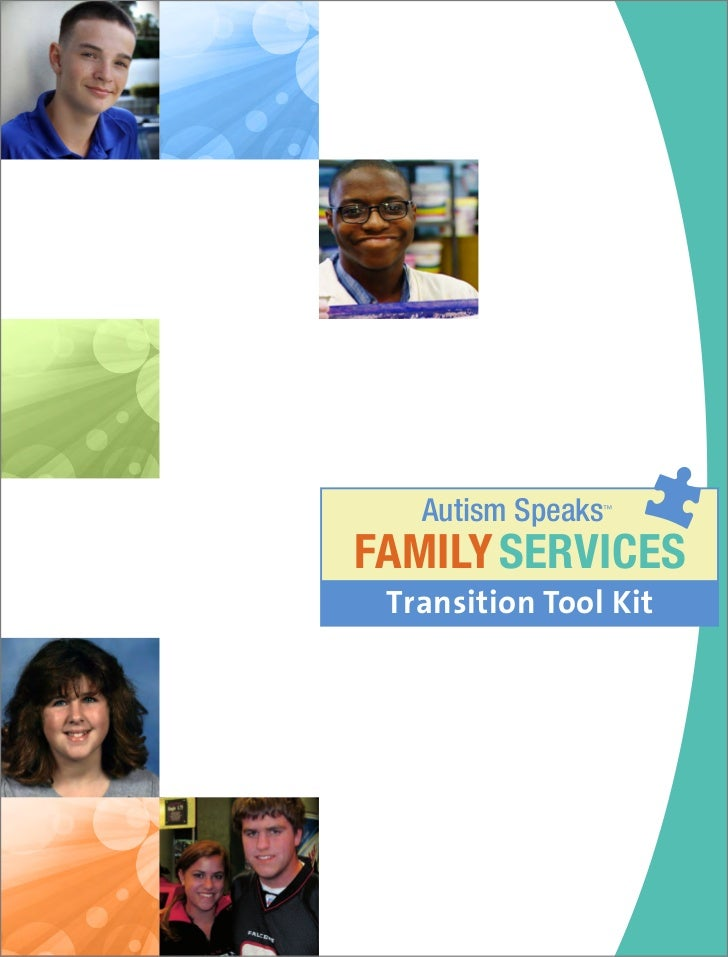 Autism Speaks™FAMILY SERVICES Transition Tool Kit