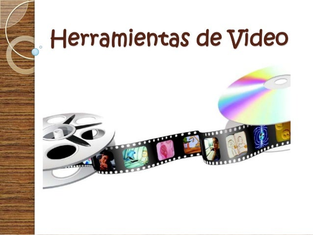 Herramientas de Video