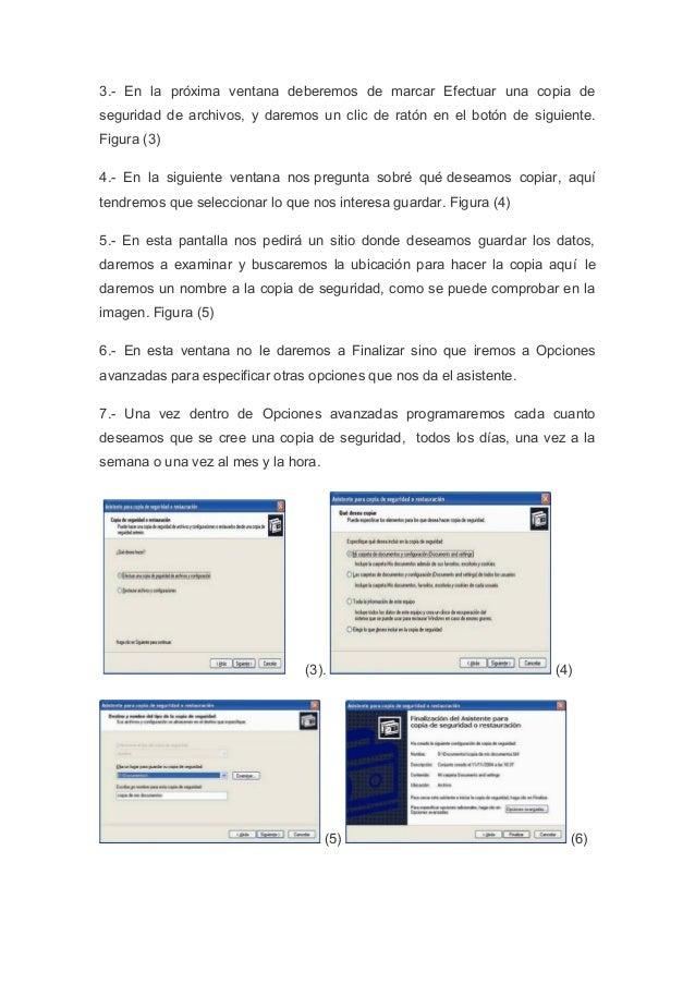 3.- En la próxima ventana deberemos de marcar Efectuar una copia deseguridad de archivos, y daremos un clic de ratón en el...