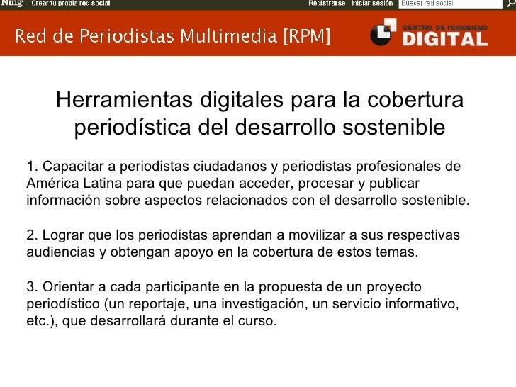 Herramientas digitales para la cobertura periodística del desarrollo sostenible 1. Capacitar a periodistas ciudadanos y pe...