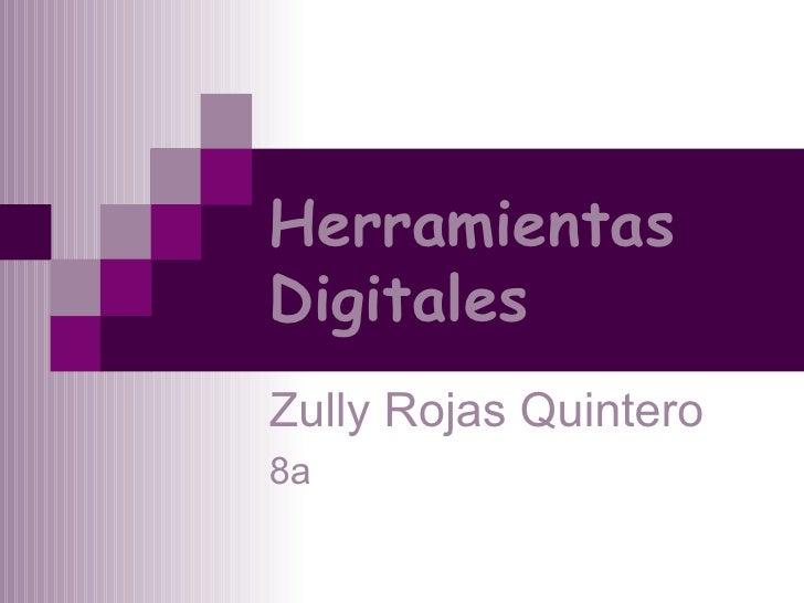 Herramientas Digitales Zully Rojas Quintero 8a