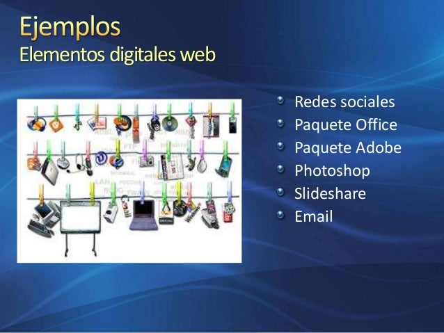Elementos digitales web Redes sociales Paquete Office Paquete Adobe Photoshop Slideshare Email