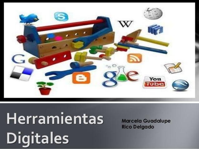 Herramientas Digitales Marcela Guadalupe Rico Delgado