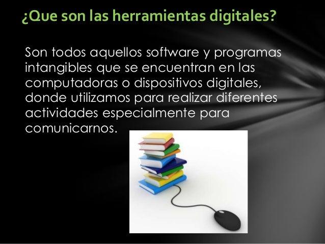 Son todos aquellos software y programas intangibles que se encuentran en las computadoras o dispositivos digitales, donde ...