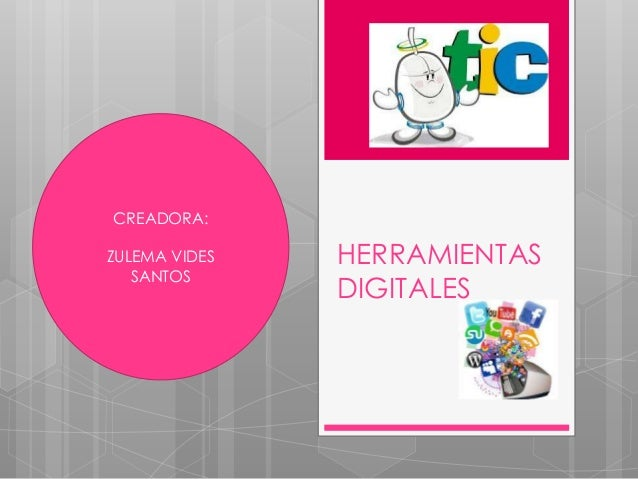 HERRAMIENTAS DIGITALES CREADORA: ZULEMA VIDES SANTOS