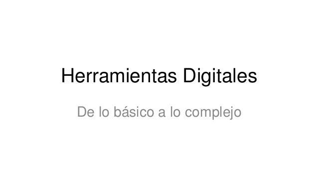 Herramientas Digitales De lo básico a lo complejo