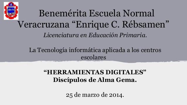 """Benemérita Escuela Normal Veracruzana """"Enrique C. Rébsamen"""" Licenciatura en Educación Primaria. La Tecnología informática ..."""