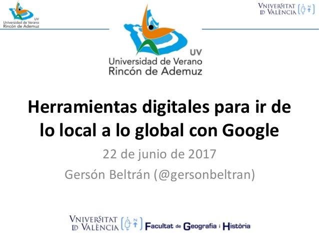Herramientas digitales parair de lolocalaloglobalconGoogle 22dejunio de2017 GersónBeltrán(@gersonbeltran)