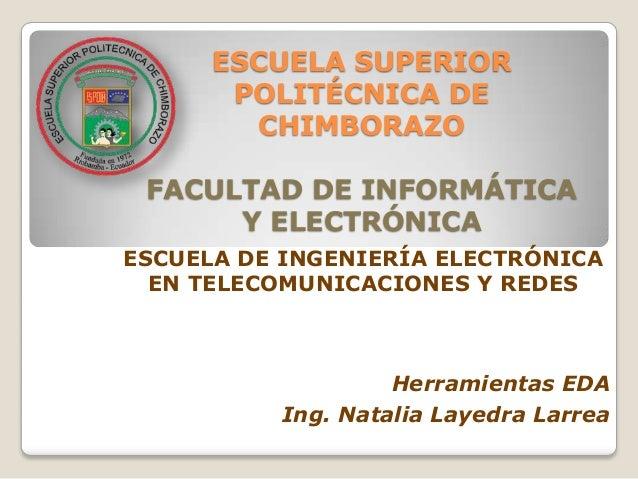 ESCUELA SUPERIOR       POLITÉCNICA DE        CHIMBORAZO FACULTAD DE INFORMÁTICA      Y ELECTRÓNICAESCUELA DE INGENIERÍA EL...