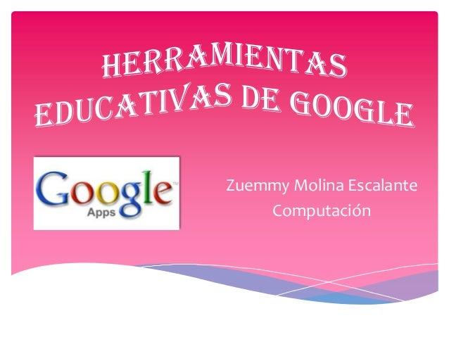 Zuemmy Molina Escalante Computación