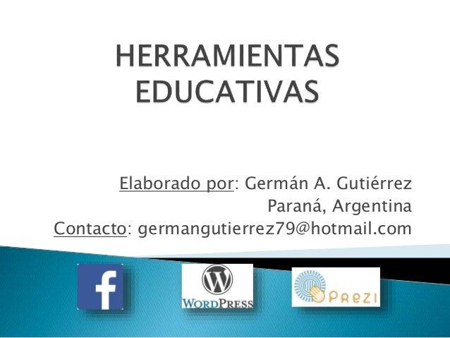Elaborado por: Germán A. Gutiérrez Paraná, Argentina Contacto: germangutierrez79@hotmail.com