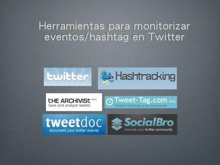 Herramientas para monitorizar eventos/hashtag en Twitter