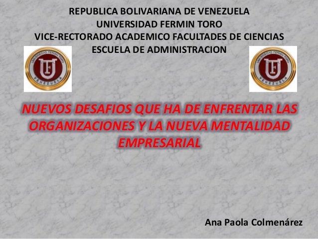 NUEVOS DESAFIOS QUE HA DE ENFRENTAR LAS ORGANIZACIONES Y LA NUEVA MENTALIDAD EMPRESARIAL REPUBLICA BOLIVARIANA DE VENEZUEL...