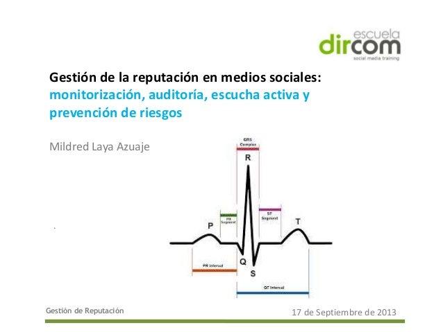 Gestión de Reputación Gestión de la reputación en medios sociales: monitorización, auditoría, escucha activa y prevención ...