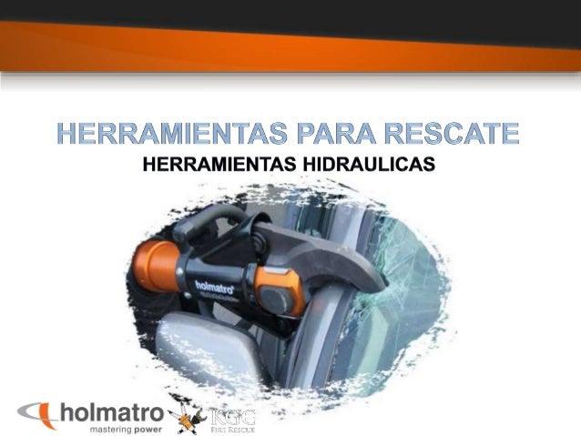 I.      HERRAMIENTAS PARA RESCATE HERRAMIENTAS HppRAuLIcAs  51W'!          kholmatro*¿¿¿'wwr» a =   mastering power _.  ¡