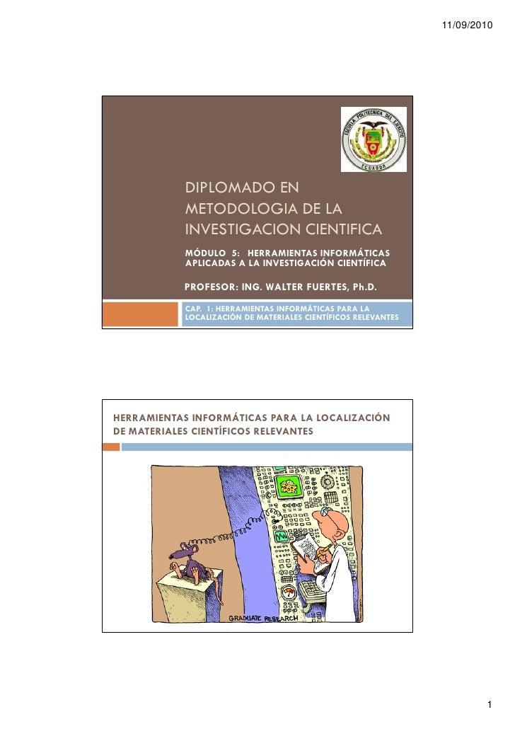 11/09/2010                DIPLOMADO EN            METODOLOGIA DE LA            INVESTIGACION CIENTIFICA            MÓDULO ...