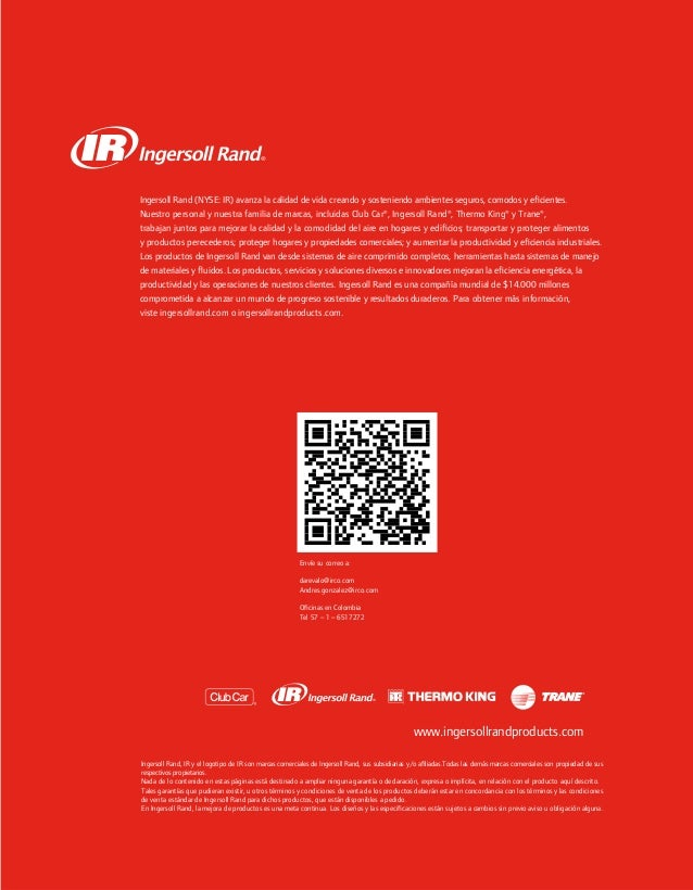 www.ingersollrandproducts.com Ingersoll Rand (NYSE: IR) avanza la calidad de vida creando y sosteniendo ambientes seguros,...