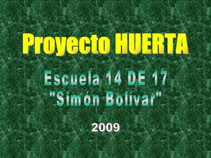 """Proyecto HUERTA Escuela 14 DE 17 """"Simón Bolívar"""" 2009"""