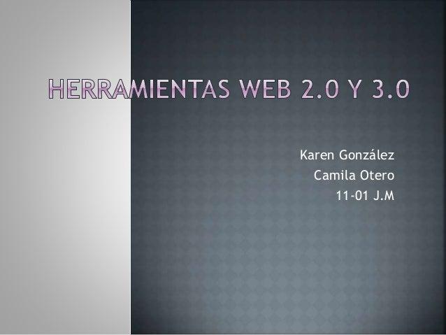 Karen González Camila Otero 11-01 J.M