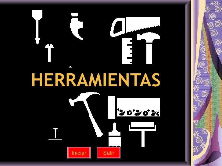 HERRAMIENTAS   Iniciar   Salir