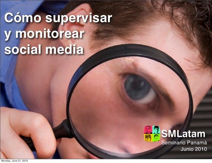 Cómo supervisar   y monitorear   social media                                 SMLatam                             Seminari...