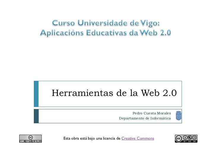Herramientas de la Web 2.0                                          Pedro Cuesta Morales                                  ...