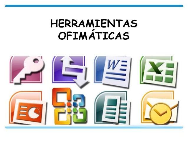 Resultado de imagen para HERRAMIENTAS OFIMATICAS