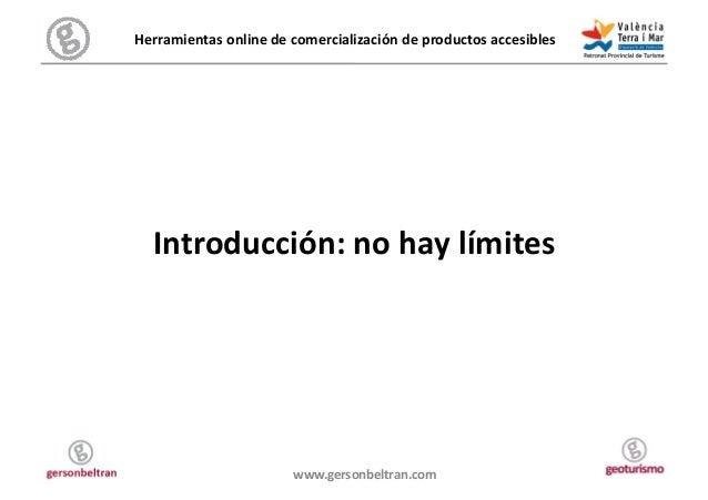 Herramientas online de comercialización de productos accesibles     Introducción: no hay límites  ...