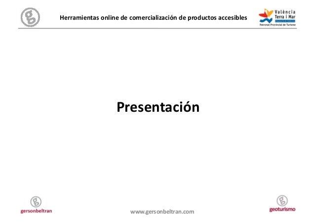 Herramientas online de comercialización de productos accesibles                            Presentación ...