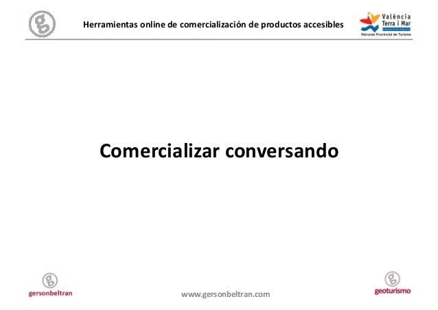 Herramientas online de comercialización de productos accesibles       Comercializar conversando     ...