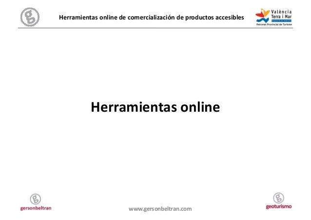 Herramientas online de comercialización de productos accesibles                 Herramientas online   ...
