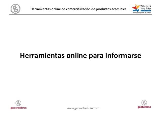 Herramientas online de comercialización de productos accesibles  Herramientas online para informarse...