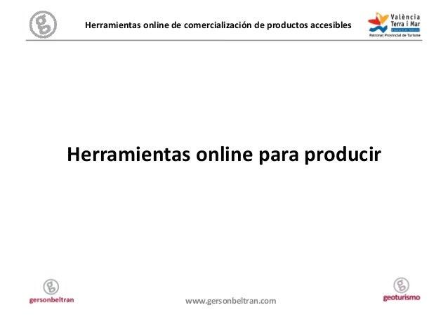 Herramientas online de comercialización de productos accesibles  Herramientas online para producir ...
