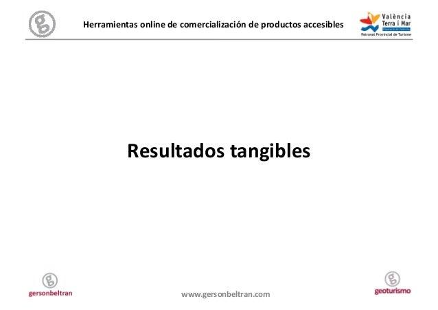 Herramientas online de comercialización de productos accesibles                Resultados tangibles   ...