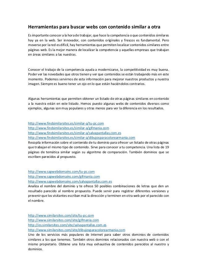 Herramientas para buscar webs con contenido similar a otra  Es importante conocer a la hora de trabajar, que hace la compe...