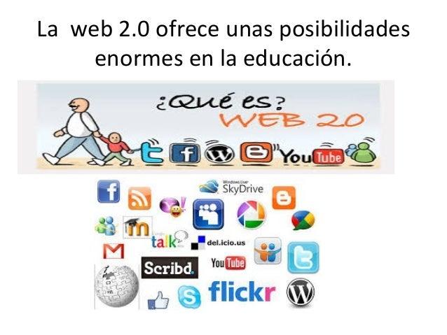 La web 2.0 ofrece unas posibilidades enormes en la educación.