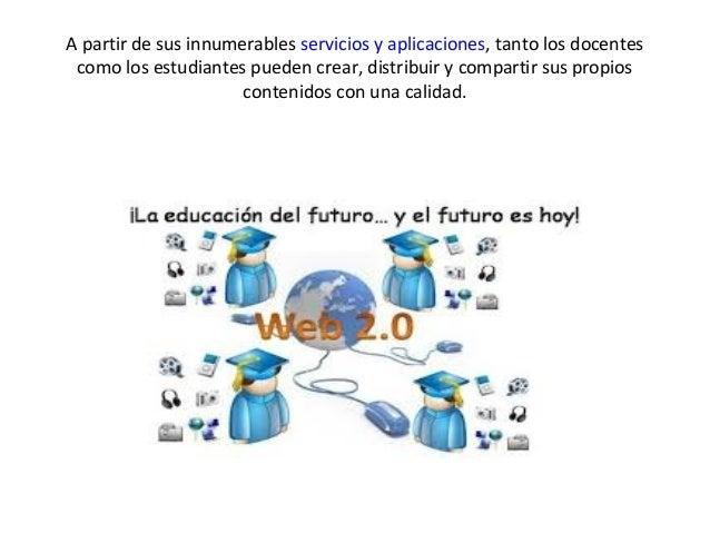 A partir de sus innumerables servicios y aplicaciones, tanto los docentes como los estudiantes pueden crear, distribuir y ...