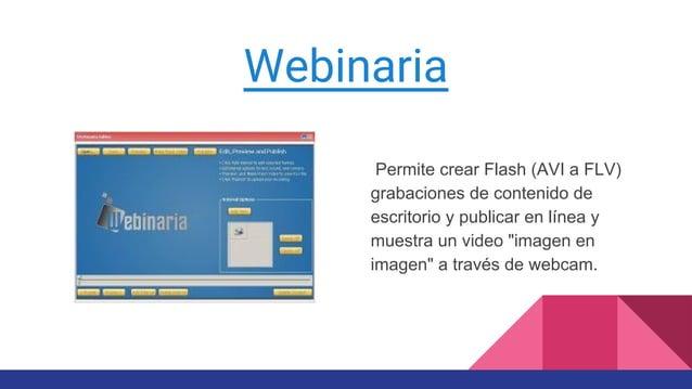 """Webinaria Permite crear Flash (AVI a FLV) grabaciones de contenido de escritorio y publicar en línea y muestra un video """"i..."""