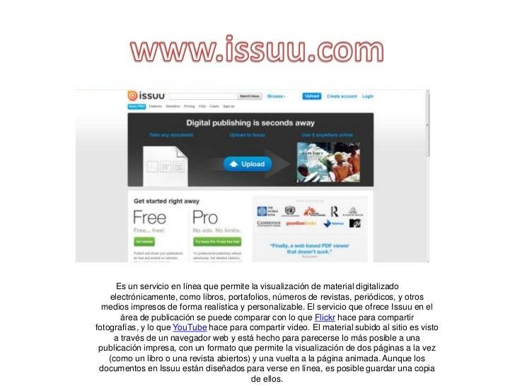 Es un servicio en línea que permite la visualización de material digitalizado    electrónicamente, como libros, portafolio...