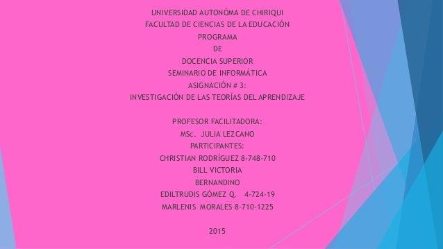 UNIVERSIDAD AUTONÓMA DE CHIRIQUI FACULTAD DE CIENCIAS DE LA EDUCACIÓN PROGRAMA DE DOCENCIA SUPERIOR SEMINARIO DE INFORMÁTI...