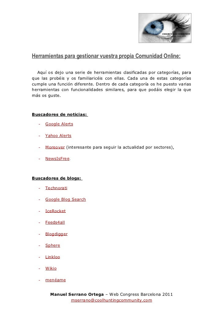 Herramientas para gestionar vuestra propia Comunidad Online:  Aquí os dejo una serie de herramientas clasificadas por cate...