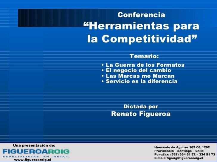 """Conferencia """" Herramientas para la Competitividad"""" <ul><li>Temario: </li></ul><ul><li>La Guerra de los Formatos </li></ul>..."""