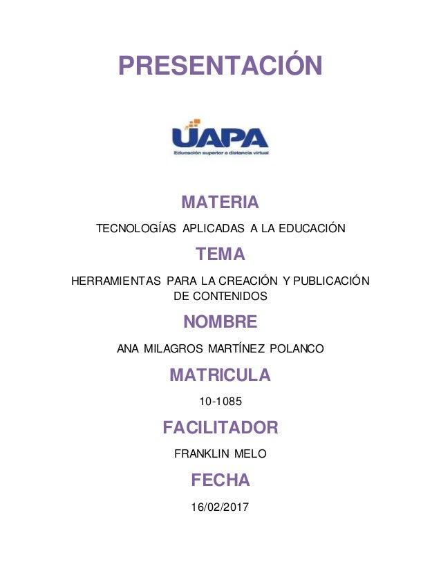 PRESENTACIÓN MATERIA TECNOLOGÍAS APLICADAS A LA EDUCACIÓN TEMA HERRAMIENTAS PARA LA CREACIÓN Y PUBLICACIÓN DE CONTENIDOS N...