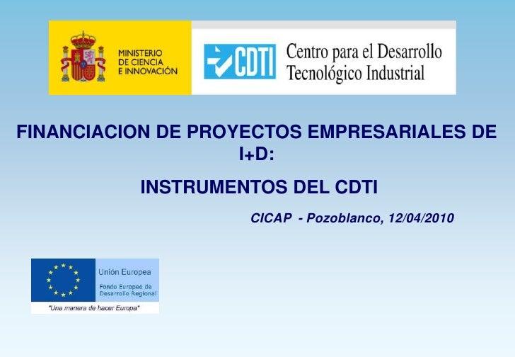 FINANCIACION DE PROYECTOS EMPRESARIALES DE                     I+D:           INSTRUMENTOS DEL CDTI                     CI...