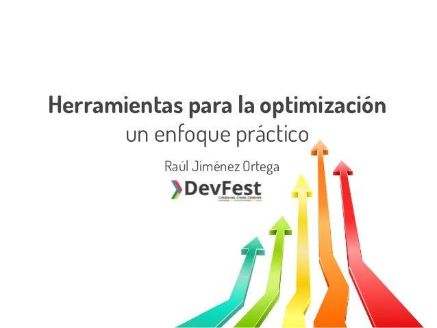 Herramientas para la optimización un enfoque práctico Raúl Jiménez Ortega